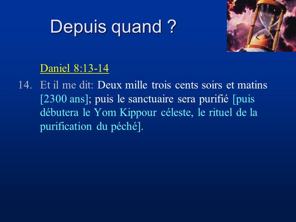 Depuis quand Daniel 8:13-14.