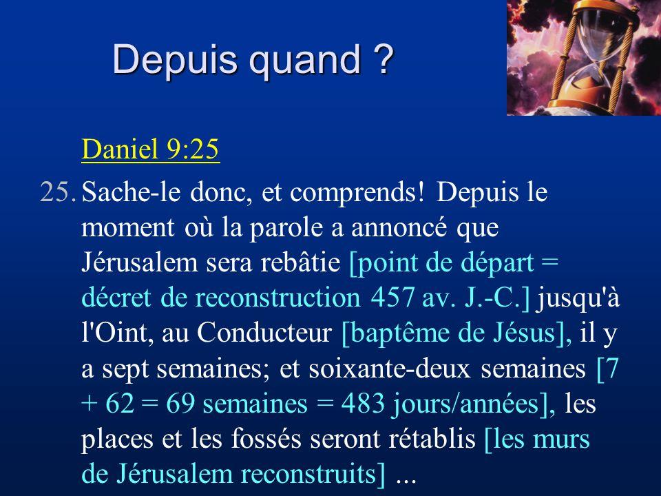 Depuis quand Daniel 9:25.