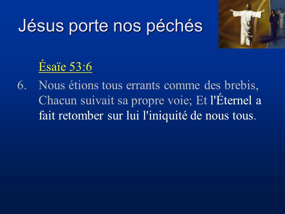 Jésus porte nos péchés Ésaïe 53:6