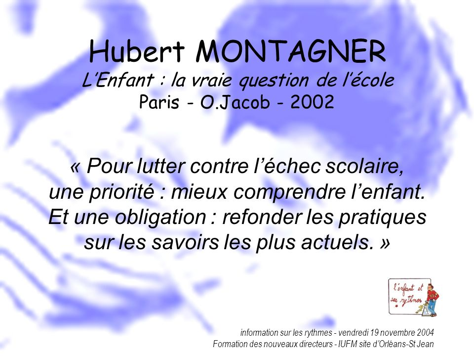 Hubert MONTAGNER L'Enfant : la vraie question de l'école Paris - O
