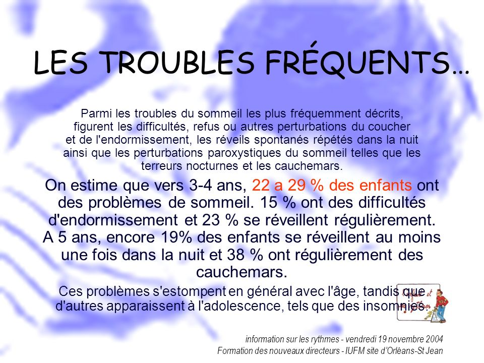 LES TROUBLES FRÉQUENTS…