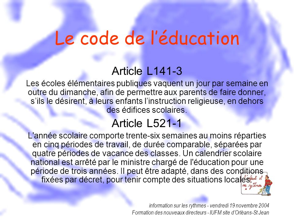 Le code de l'éducation Article L141-3 Article L521-1