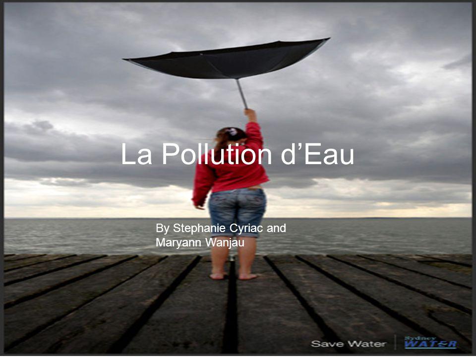 La Pollution d'Eau By Stephanie Cyriac and Maryann Wanjau