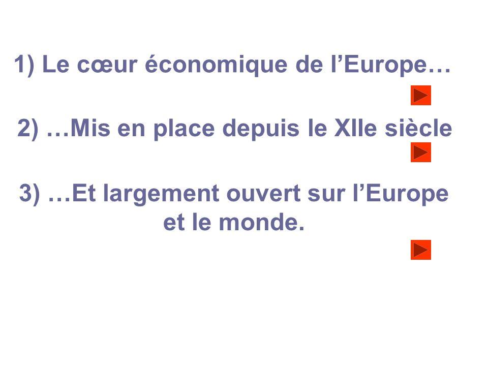 1) Le cœur économique de l'Europe…