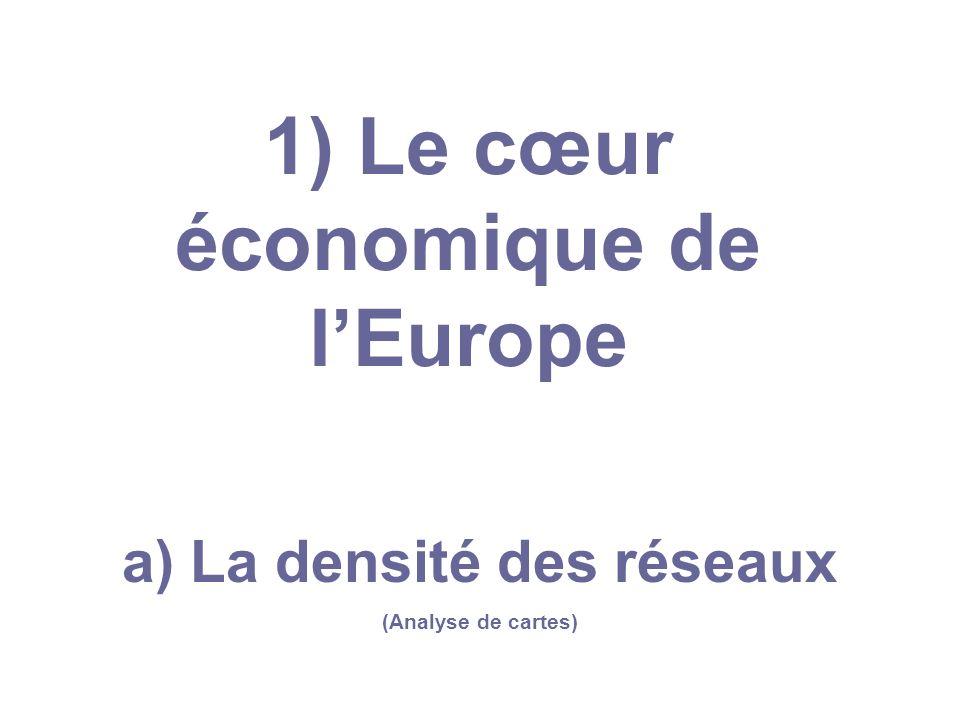 1) Le cœur économique de l'Europe