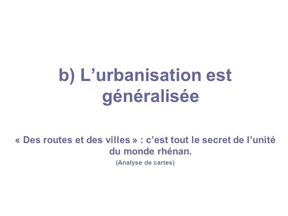 b) L'urbanisation est généralisée