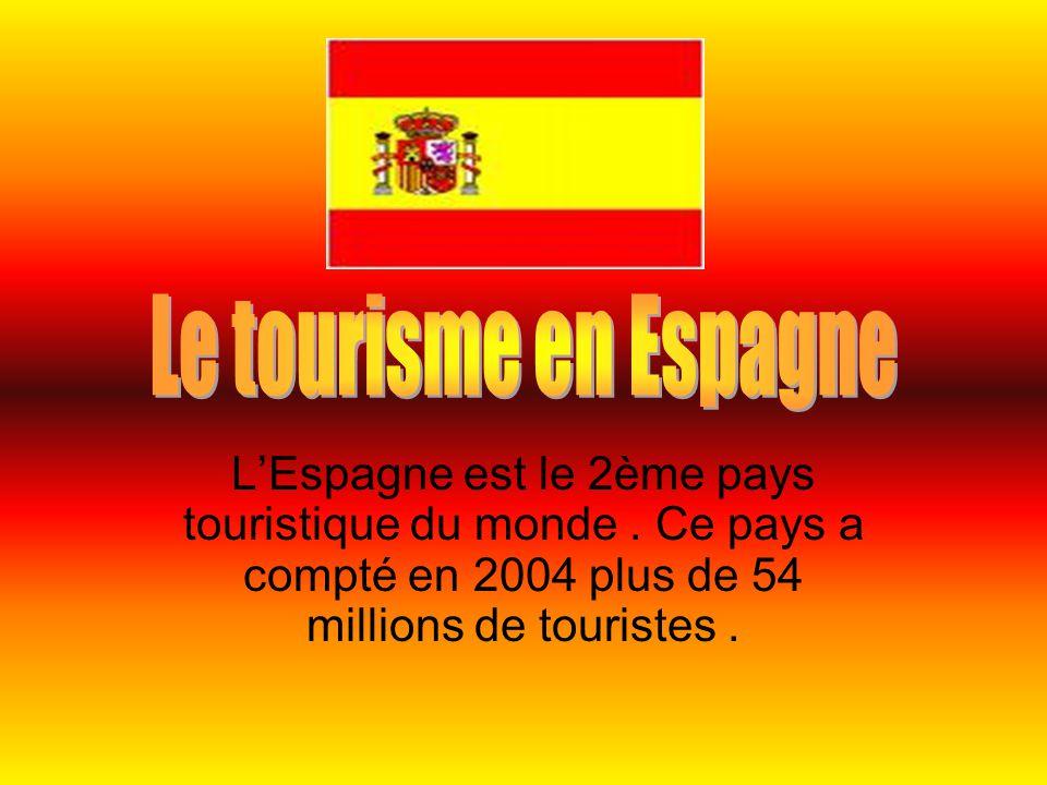 Le tourisme en Espagne L'Espagne est le 2ème pays touristique du monde .