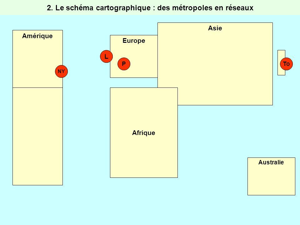2. Le schéma cartographique : des métropoles en réseaux