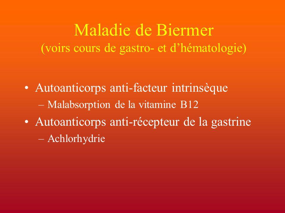 Maladie de Biermer (voirs cours de gastro- et d'hématologie)