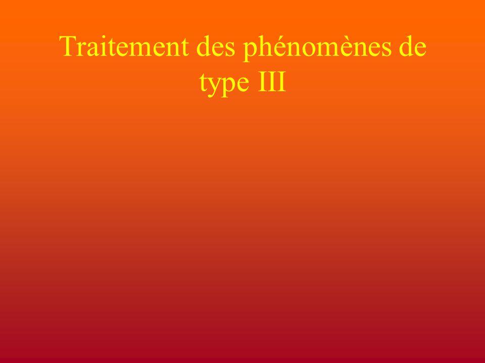 Traitement des phénomènes de type III