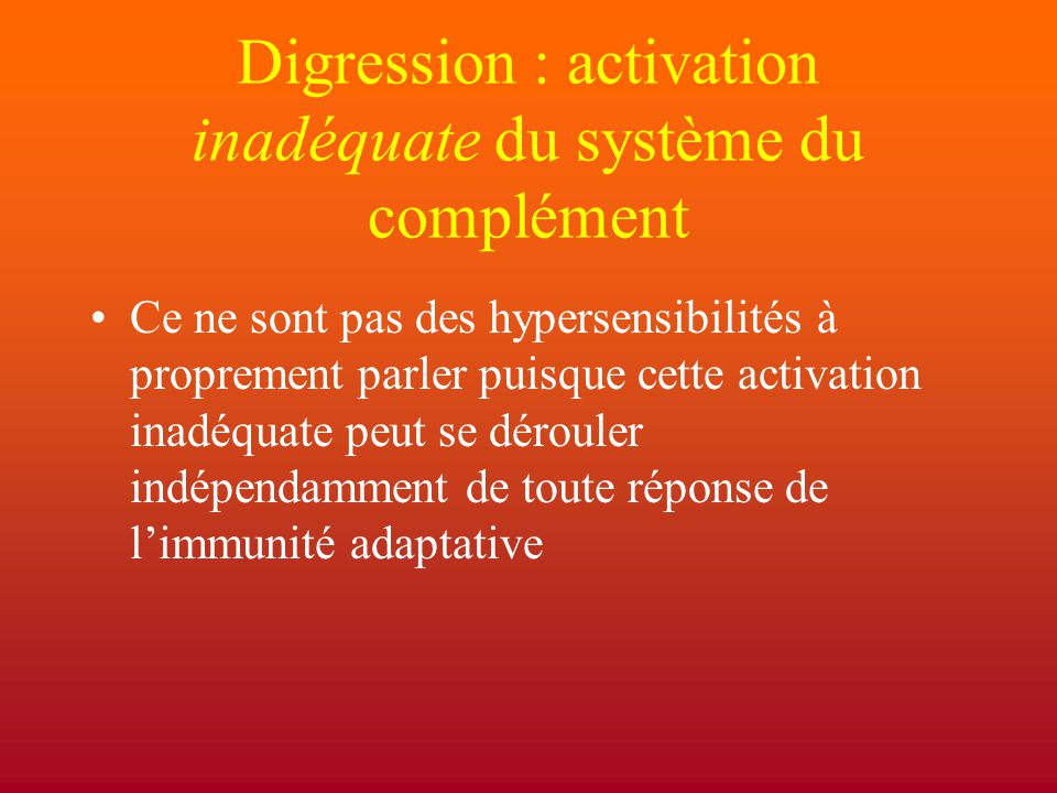 Digression : activation inadéquate du système du complément