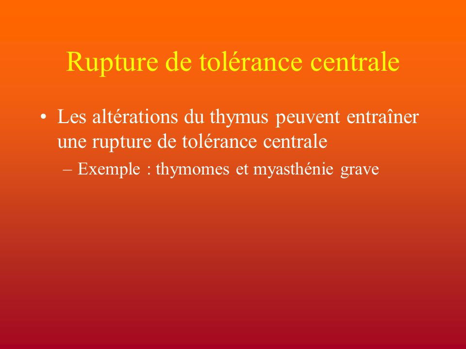 Rupture de tolérance centrale