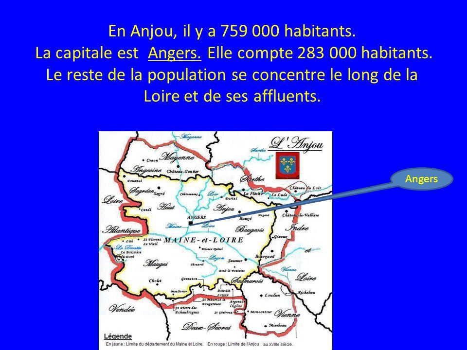 En Anjou, il y a 759 000 habitants. La capitale est Angers