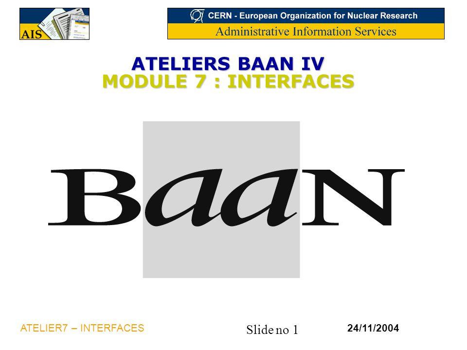 ATELIERS BAAN IV MODULE 7 : INTERFACES