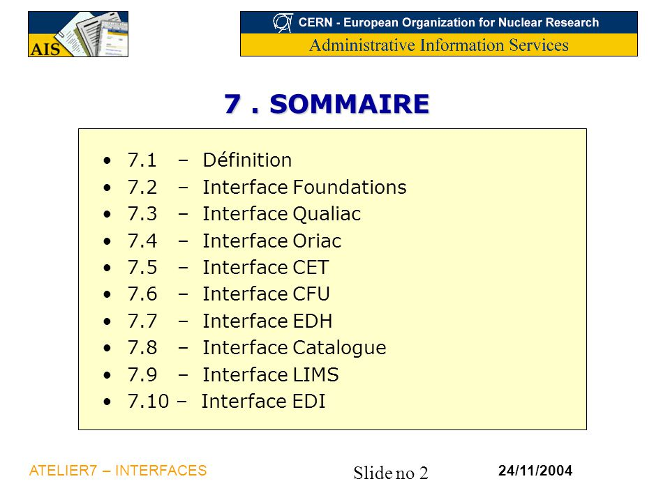 7 . SOMMAIRE 7.1 – Définition 7.2 – Interface Foundations