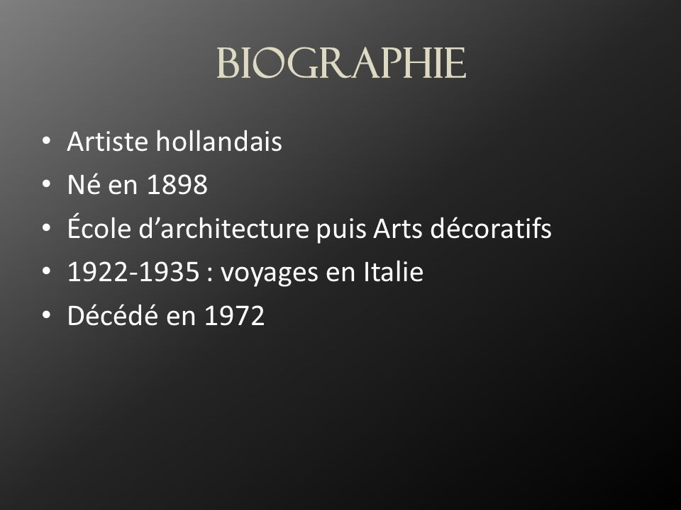 BIOGRAPHIE Artiste hollandais Né en 1898