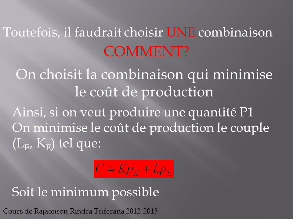 On choisit la combinaison qui minimise le coût de production