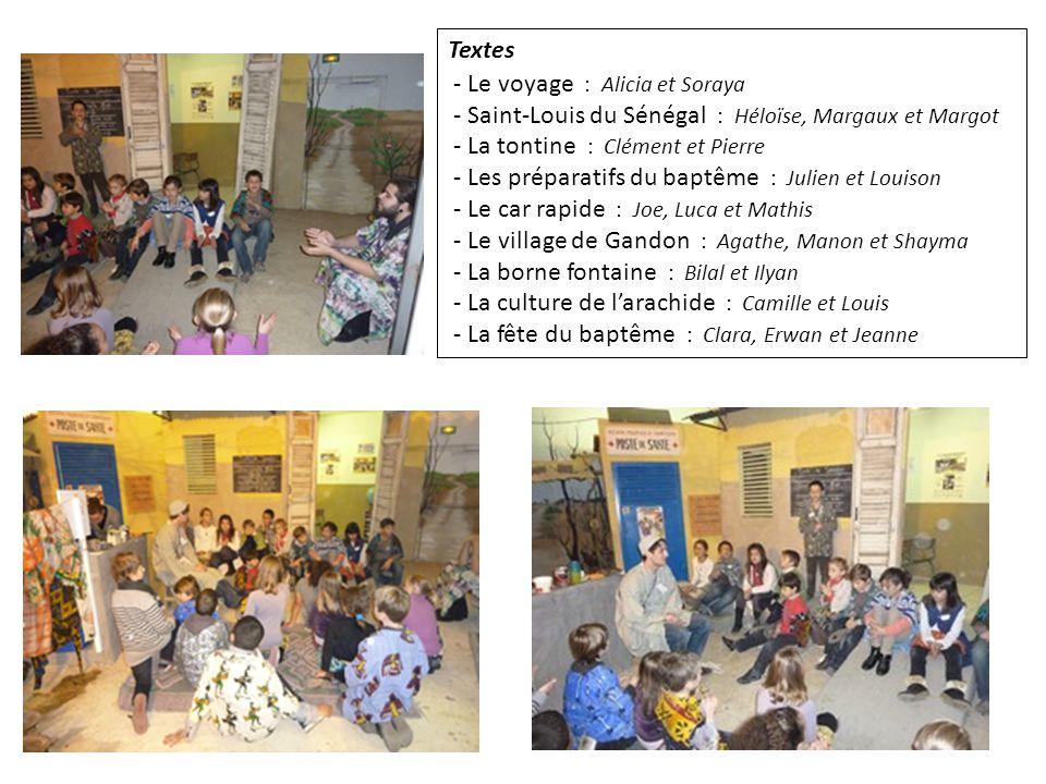 Textes - Le voyage : Alicia et Soraya. - Saint-Louis du Sénégal : Héloïse, Margaux et Margot. - La tontine : Clément et Pierre.