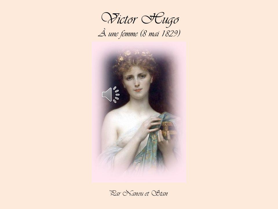 Victor Hugo À une femme (8 mai 1829) Par Nanou et Stan