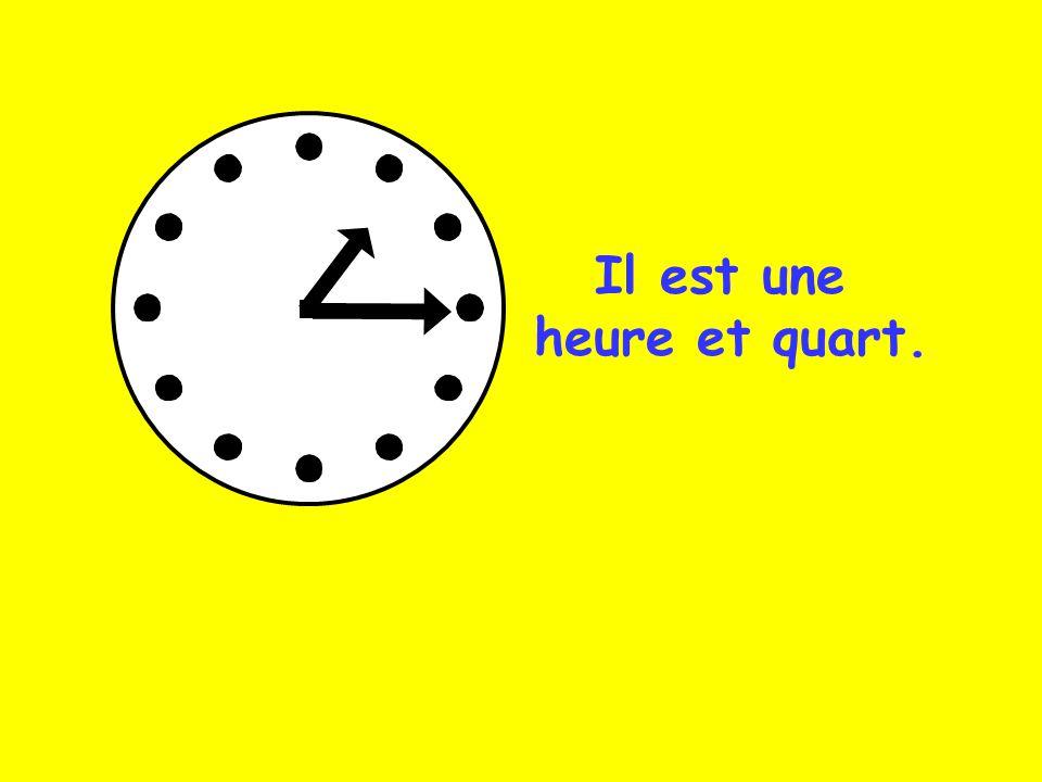 Il est une heure et quart.