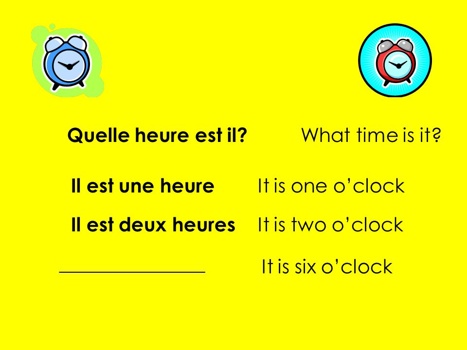 Quelle heure est il What time is it