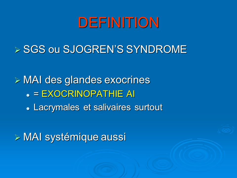 DEFINITION SGS ou SJOGREN'S SYNDROME MAI des glandes exocrines