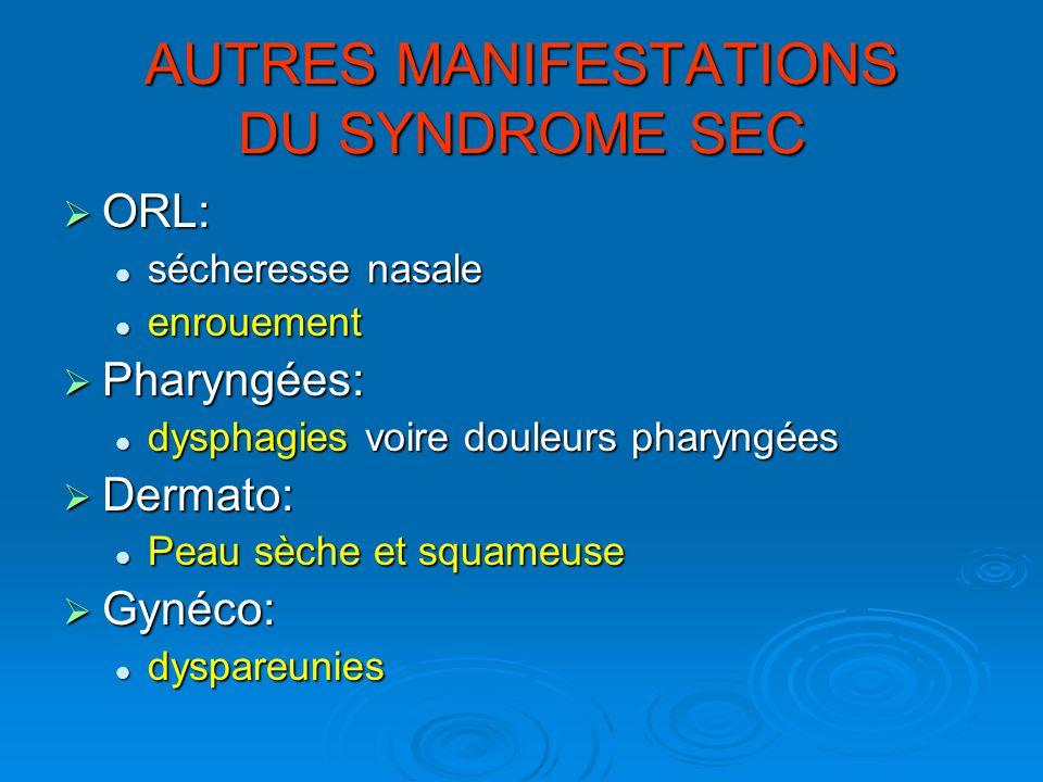 AUTRES MANIFESTATIONS DU SYNDROME SEC