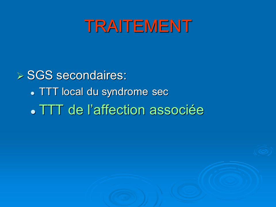 TRAITEMENT TTT de l'affection associée SGS secondaires: