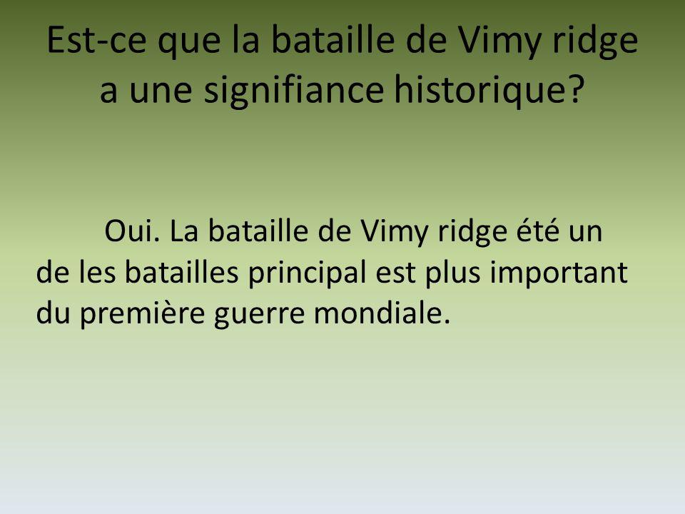 Est-ce que la bataille de Vimy ridge a une signifiance historique