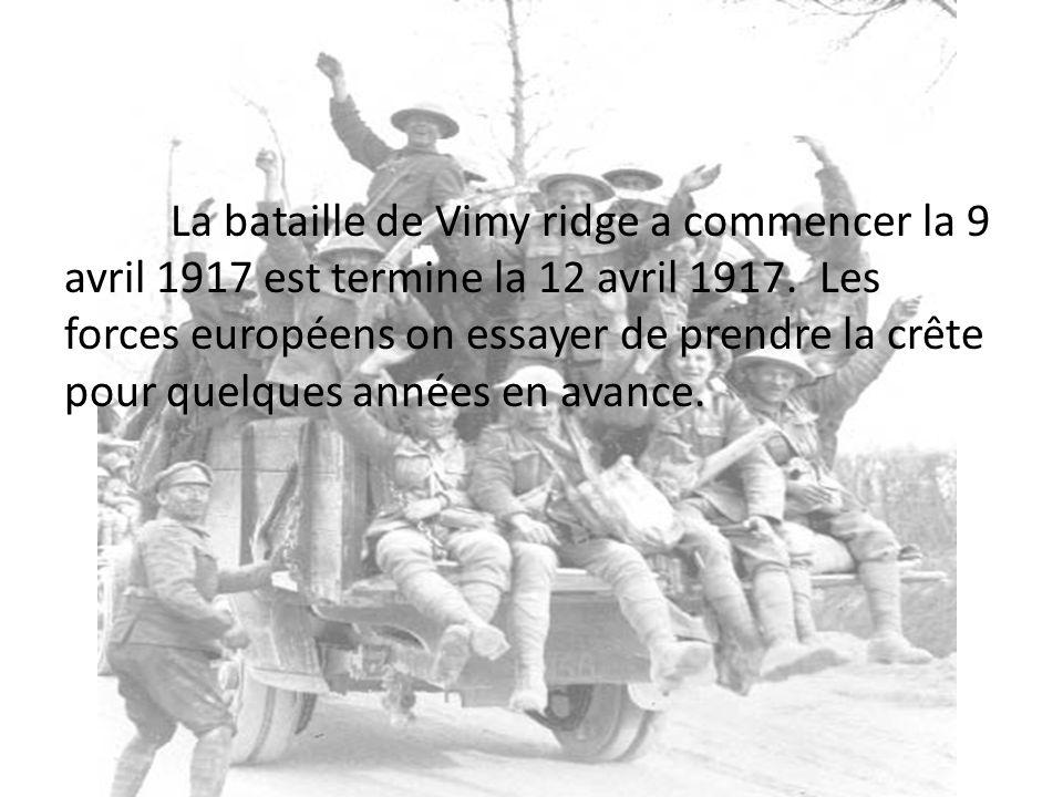 La bataille de Vimy ridge a commencer la 9 avril 1917 est termine la 12 avril 1917.