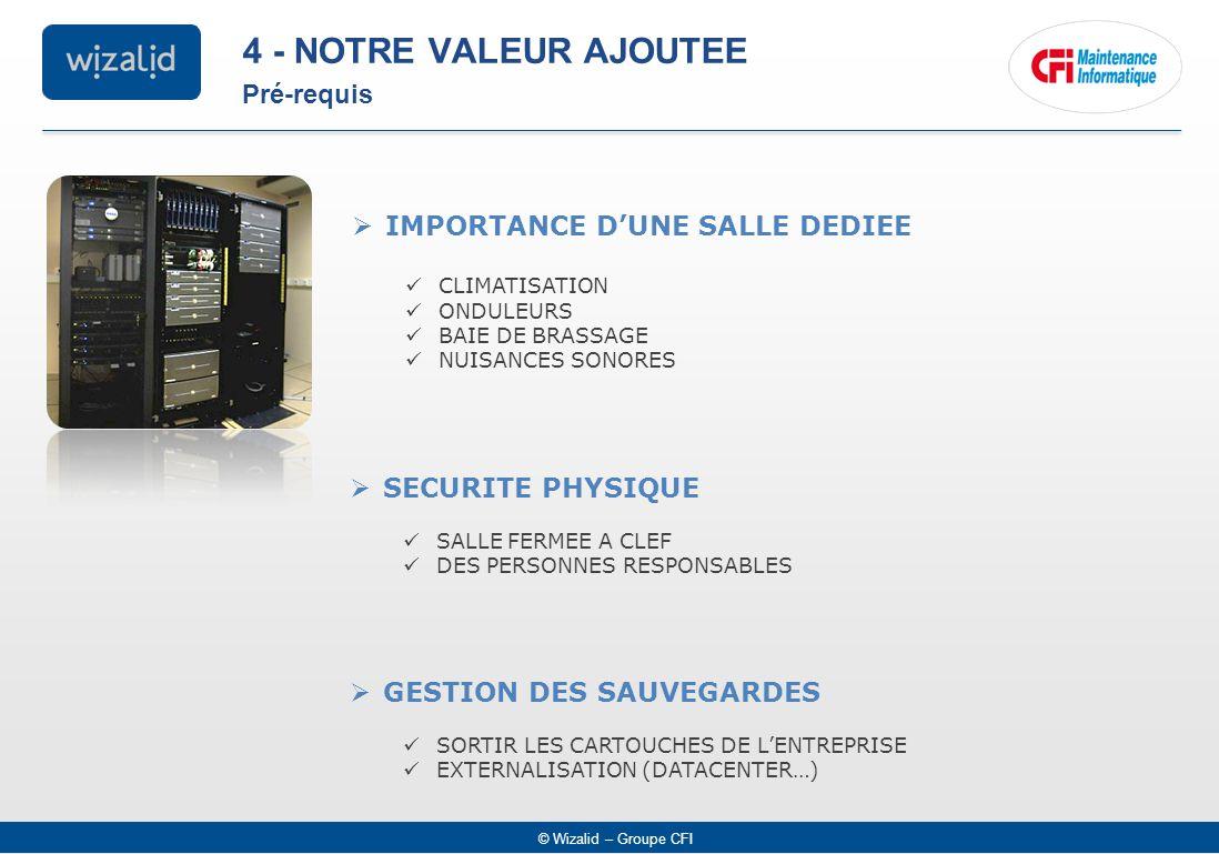 4 - NOTRE VALEUR AJOUTEE Pré-requis IMPORTANCE D'UNE SALLE DEDIEE