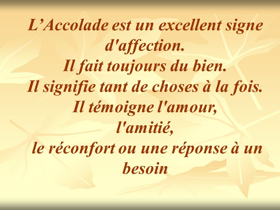 L'Accolade est un excellent signe d affection.
