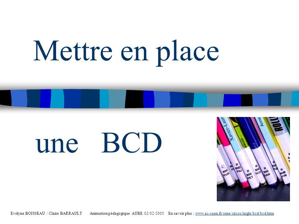 Mettre en place une BCD.