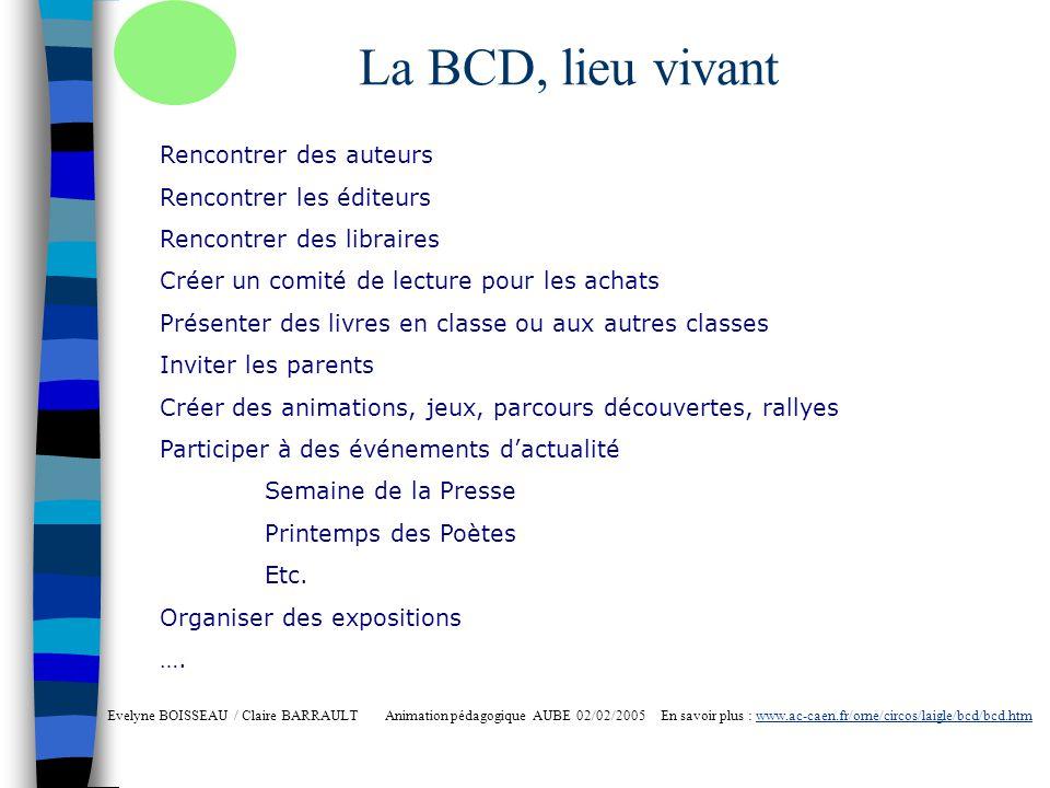 La BCD, lieu vivant Rencontrer des auteurs Rencontrer les éditeurs