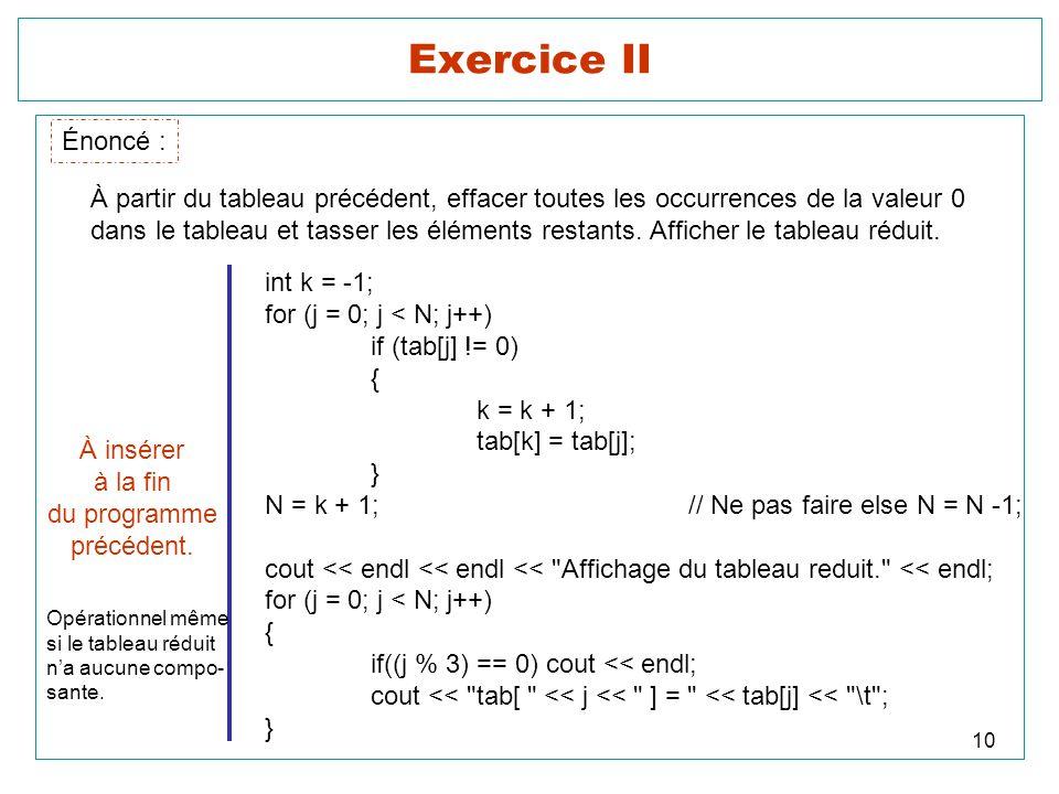 Exercice II Énoncé : À partir du tableau précédent, effacer toutes les occurrences de la valeur 0.