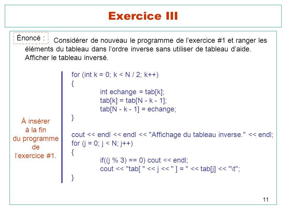Exercice III Énoncé : Considérer de nouveau le programme de l'exercice #1 et ranger les.