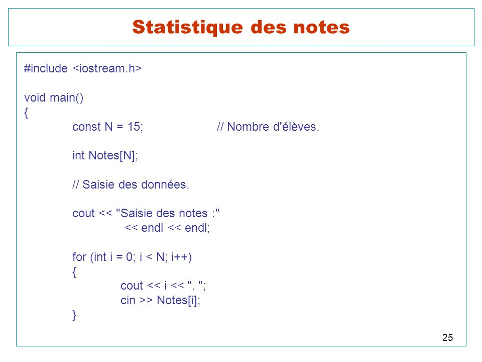 Statistique des notes #include <iostream.h> void main() {