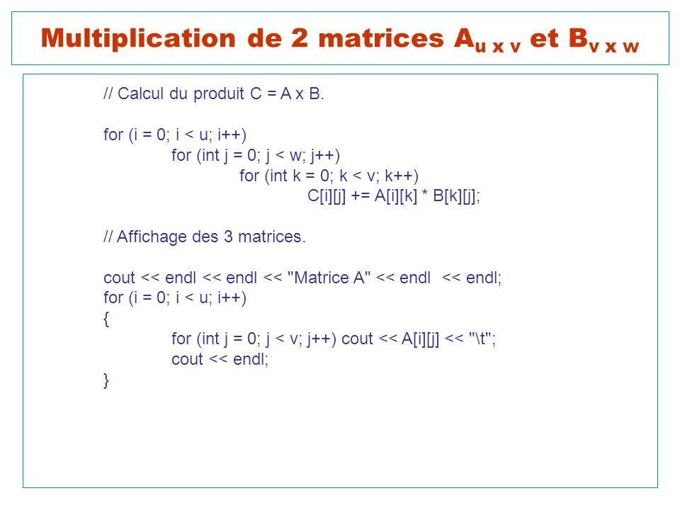 Multiplication de 2 matrices Au x v et Bv x w