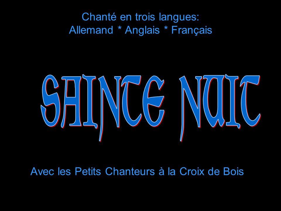 Chanté en trois langues: Allemand * Anglais * Français