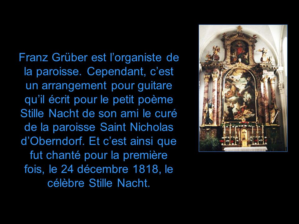 Franz Grüber est l'organiste de la paroisse