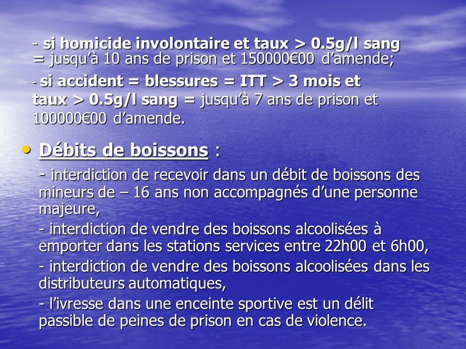 - si homicide involontaire et taux > 0