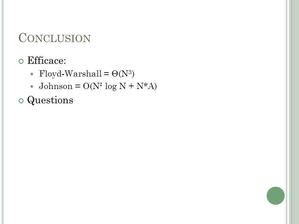 Conclusion Efficace: Questions Floyd-Warshall = Θ(N3)