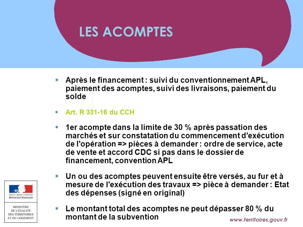 LES ACOMPTES Après le financement : suivi du conventionnement APL, paiement des acomptes, suivi des livraisons, paiement du solde.
