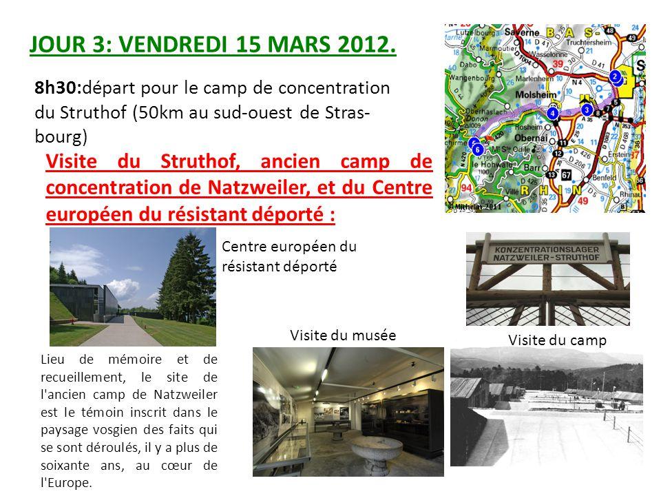 JOUR 3: VENDREDI 15 MARS 2012. 8h30:départ pour le camp de concentration. du Struthof (50km au sud-ouest de Stras-