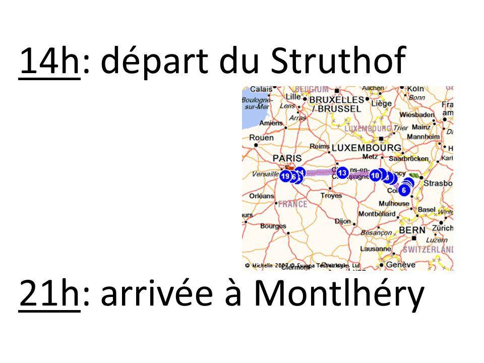 14h: départ du Struthof 21h: arrivée à Montlhéry