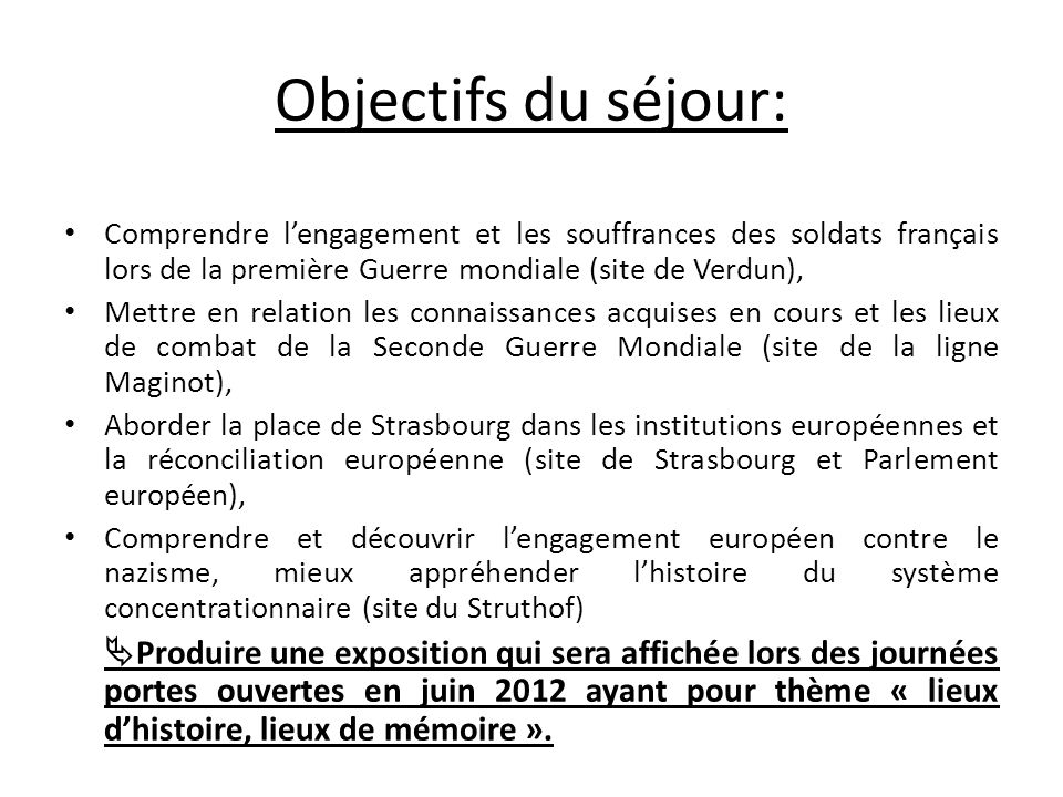 Objectifs du séjour: Comprendre l'engagement et les souffrances des soldats français lors de la première Guerre mondiale (site de Verdun),