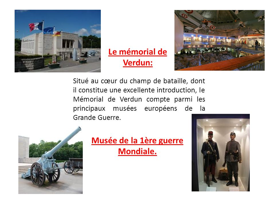 Le mémorial de Verdun: Musée de la 1ère guerre Mondiale.