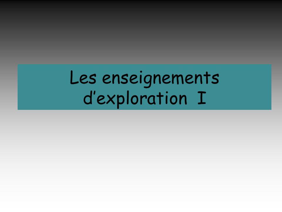 Les enseignements d'exploration I