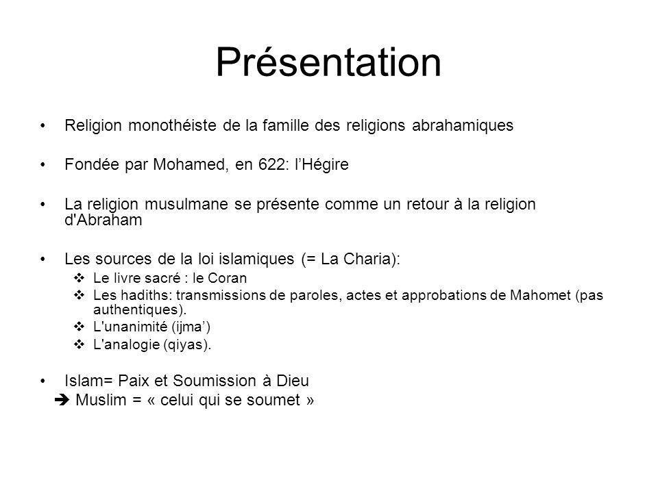Présentation Religion monothéiste de la famille des religions abrahamiques. Fondée par Mohamed, en 622: l'Hégire.
