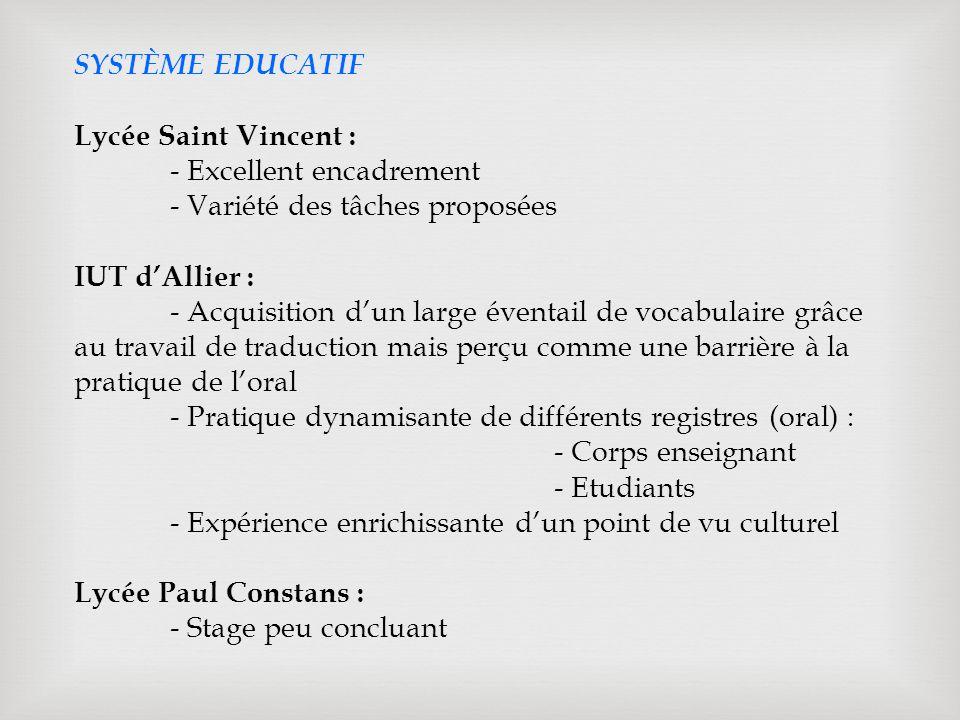 SYSTÈME EDUCATIF Lycée Saint Vincent : - Excellent encadrement. - Variété des tâches proposées. IUT d'Allier :